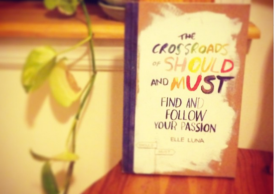 crossroads of should and most, find and follow your passion